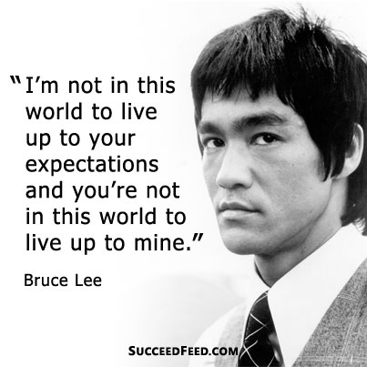 Expectations Bruce Lee Quote