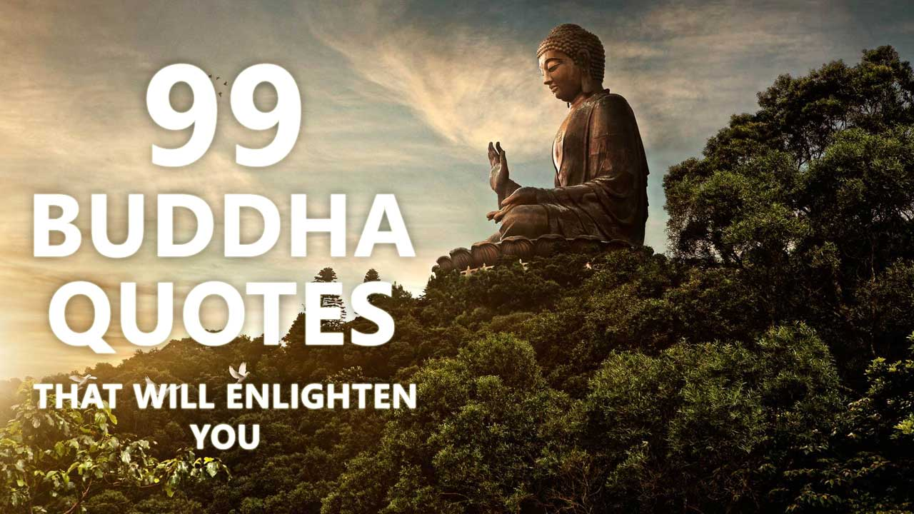 Marvelous 99 Buddha Quotes That Will Enlighten You Design Inspirations