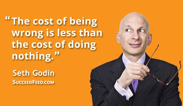 Seth Godin Quotes: The cost of doing nothing...