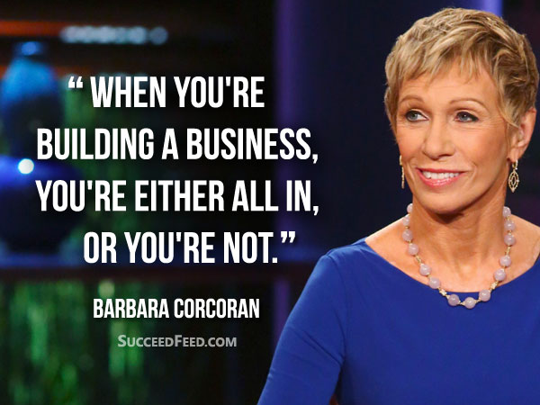Barbara Corcoran Quotes: When you're building a business