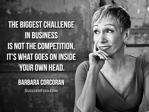 Barbara Corcoran Quotes - The biggest challenge in business