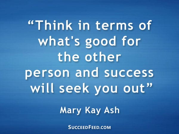 Mary Kay Ash Quote - Success will seek you out