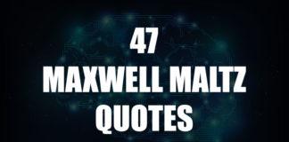 47 Inspirational Maxwell Maltz Quotes