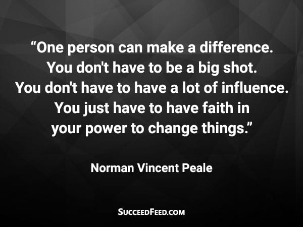 Norman Vincent Peale Quotes - One person can make a difference...