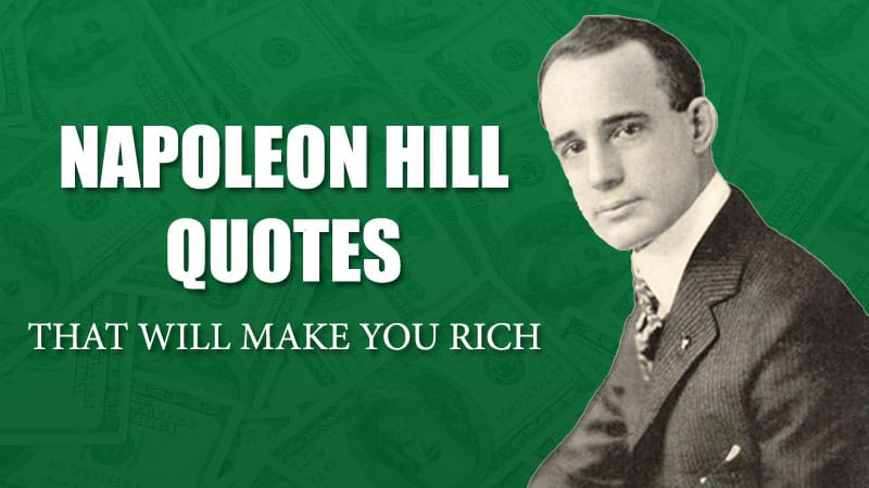 77 Napoleon Hill Quotes That Will Make You Rich
