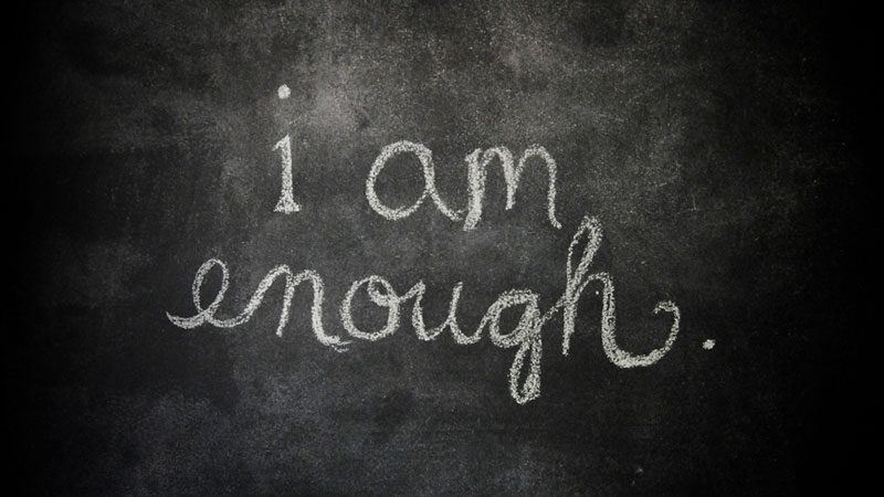 I Am Enough - A Simple Habit That Will Change Your Life