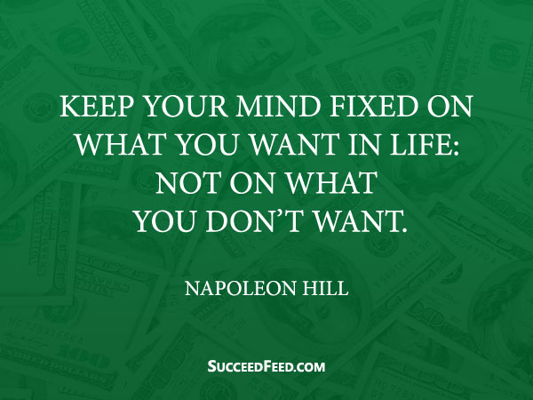 77 Napoleon Hill Quotes That Will Make You Rich   Succeed Feed